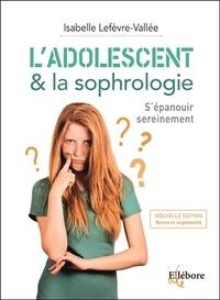 Isabelle Lefèvre-Vallée - L'adolescent & la sophrologie - S'épanouir sereinement.