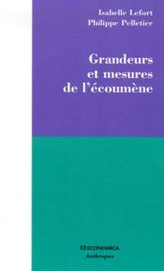 Isabelle Lefort et Philippe Pelletier - Grandeurs et mesures de l'écoumène.