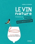 Isabelle Legeron - Le vin nature - Introduction aux vins biologiques et biodynamiques.
