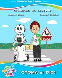 Isabelle Legris et Cendrine Russeau - Champion en lecture ! - Otoma et Dice.