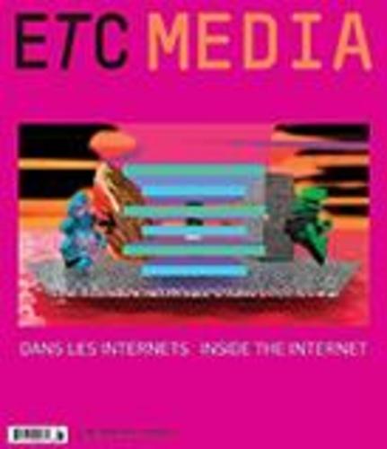 ETC MEDIA. No. 108, Été 2016. Dans les internets