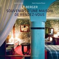 Isabelle Léonard et Marie-Françoise Plissart - Le Berger - Souvenirs d'une maison de rendez-vous.