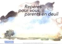 Isabelle Lévêque et Annick Ernoult-Delcourt - Repères pour vous, parents en deuil.