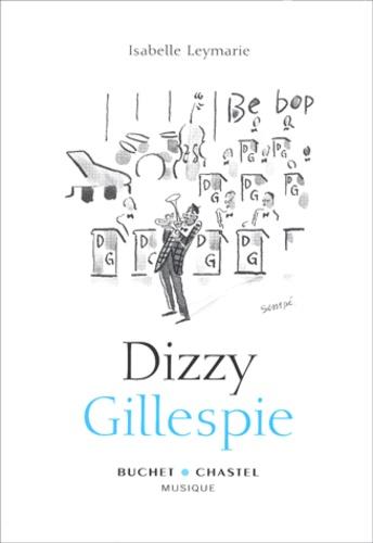 Isabelle Leymarie - Dizzy Gillespie.
