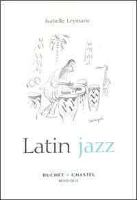 Isabelle Leymarie - Latin jazz.