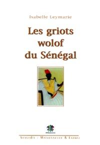 Isabelle Leymarie - Les griots wolof du Sénégal.