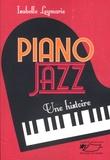 Isabelle Leymarie - Piano Jazz - Une histoire.
