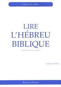 Isabelle Lieutaud - Lire l'hébreu biblique - Initiation.