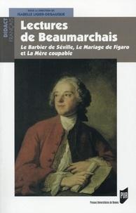 Isabelle Ligier-Degauque - Lectures de Beaumarchais - Le Barbier de Séville, Le Mariage de Figaro et La Mère coupable.