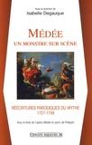 Isabelle Ligier-Degauque - Médée : un monstre sur scène - Réécritures parodiques du mythe (1727-1749).