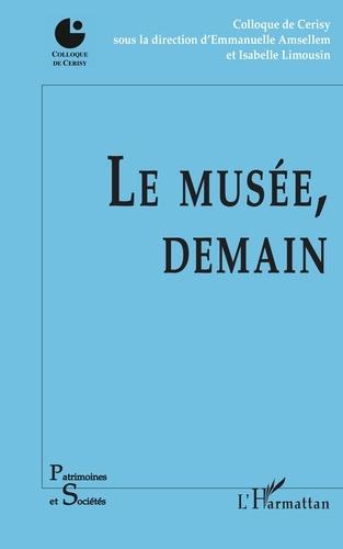 Isabelle Limousin et Emmanuelle Amsellem - Le musée, demain.