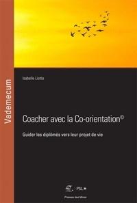 Isabelle Liotta - Coacher avec la co-orientation - Guider les diplômés vers leur projet de vie.
