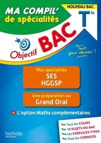 Isabelle Lisle et Vincent Adoumié - Objectif BAC Ma compil' de spécialités SES et HGGSP + Grand Oral + option Maths complémentaires.