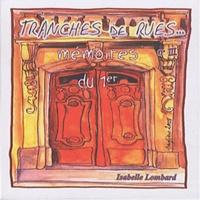 Isabelle Lombard - Tranches de rues... mémoires du 1er - N°III.