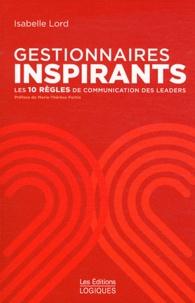 Isabelle Lord - Gestionnaires inspirants - Les 10 règles de communication des leaders.