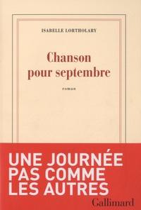 Isabelle Lortholary - Chanson pour septembre.