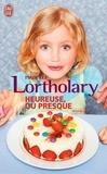 Isabelle Lortholary - Heureuse, ou presque.