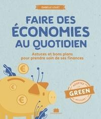 Isabelle Louet - Faire des économies au quotidien - Bienfaits, recettes et astuces.