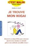 Isabelle Louet - Je trouve mon ikigai.