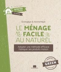 Isabelle Louet - Le ménage facile au naturel - Adopter une méthode efficace, fabriquer ses produits maison.