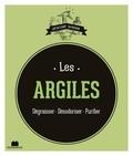 Isabelle Louet - Les argiles - Dégraisser - Désodoriser - Purifier.