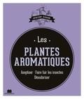 Isabelle Louet - Les plantes aromatiques - Aseptiser - Faire fuir les insectes - Désodoriser.
