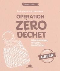 Isabelle Louet - Opération zéro déchet - Désencombrer, recycler, transformer.
