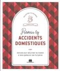 Isabelle Louet - Prévenir les accidents domestiques - Astuces pour sécuriser sa maison et bons gestes en cas d'urgence.