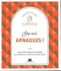 Stop aux arnaques! - Apprendre à déjouer les pièges du quotidien & à faire valoir ses droits.pdf