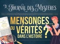 Isabelle Louviot et Arnaud Clermont - Mensonges... ou vérités dans l'histoire ? - Une plongée au cœur des erreurs, tricheries et canulars les plus incroyables de l'histoire mondiale..