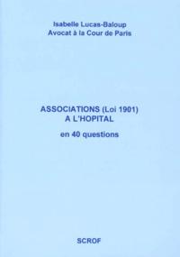 Isabelle Lucas-Baloup - Associations loi 1901 à l'hôpital en 40 questions.