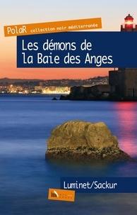 Isabelle Luminet et Catherine Sackur - Les démons de la Baie des Anges.