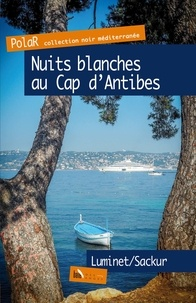 Isabelle Luminet et Catherine Sackur - Nuits blanches au Cap d'Antibes.