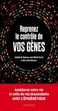 Isabelle M. Mansuy et Jean-Michel Gurret - Reprenez le contrôle de vos gènes - Améliorez votre vie et celles de vos descendant avec l'épigénétique.