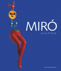 Miro sculpteur - Exposition Paris, Fondation Dina Vierny-Musée Maillol (2011).pdf