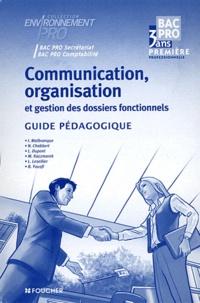 Isabelle Malbranque - Communication, organisation et gestion des dossiers fonctionnels 1e Bac pro - Guide pédagogique.