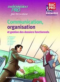 Isabelle Malbranque - Communication, organisation et gestion des dossiers fonctionnels Bac Pro Secrétariat.