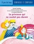 Isabelle Malenfant et Carole Tremblay - La princesse qui ne voulait pas dormir.