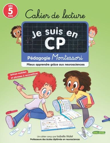 Isabelle Malet et Emmanuel Ristord - Cahier de lecture Je suis en CP - Mieux apprendre grâce aux neurosciences - Pédagogie Montessori.