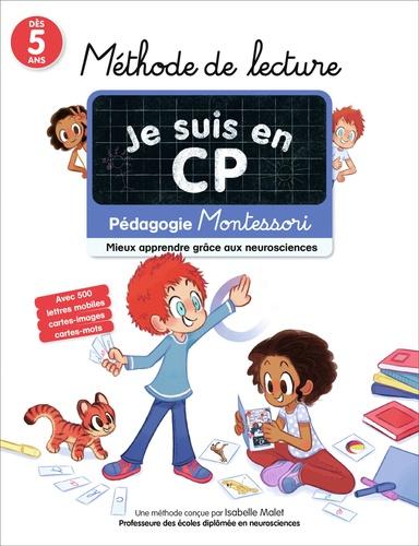 Isabelle Malet et Emmanuel Ristord - Méthode de lecture Je suis en CP - Mieux apprendre grâce aux neurosciences - Pédagogie Montessori.