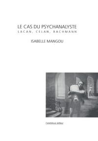 Le cas du psychanalyste - Lacan, Celan, Bachmann.pdf