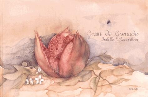 Isabelle Manoukian - Grain de grenade.