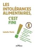 Isabelle Mante - Les intolérances alimentaires, c'est fini !.