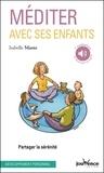 Isabelle Mante - Méditer avec ses enfants - Partager la sérénité.