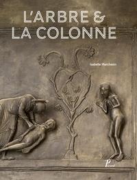 Isabelle Marchesin - L'arbre & la colonne - La porte de bronze d'Hildesheim.