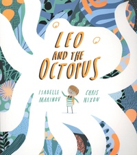Isabelle Marinov et Chris Nixon - Leo and the Octopus.