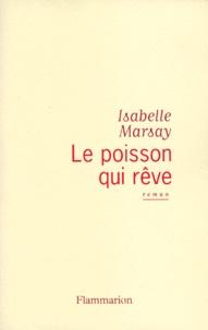 Isabelle Marsay - Le poisson qui rêve.