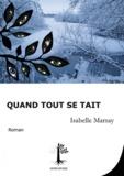 Isabelle Marsay - Quand tout se tait.