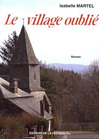 Isabelle Martel - Le village oublié.