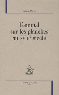 Goodtastepolice.fr L'animal sur les planches au XVIIIe siècle Image
